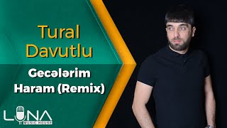 Tural Davutlu - Gecələrim Haram (ft Atilla Khann) / Remix