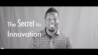 The Secret to Innovation