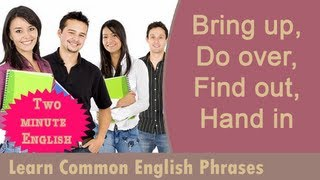 Bring up, Do over, Find out, Hand in, Phrasal Verbs Lesson