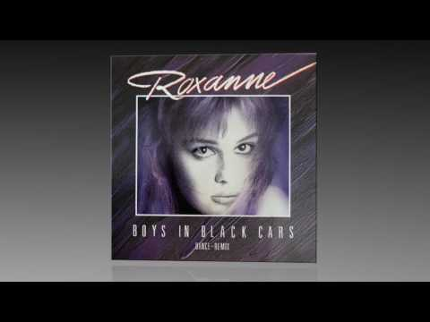 Roxanne - Boys In Black Cars (Extended Versión 1987)