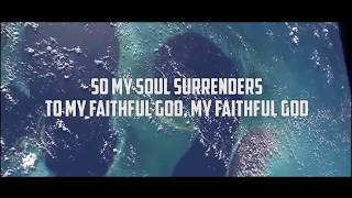 MY SOUL SURRENDERS - JPCC Worship (Made Alive Album Lyric)