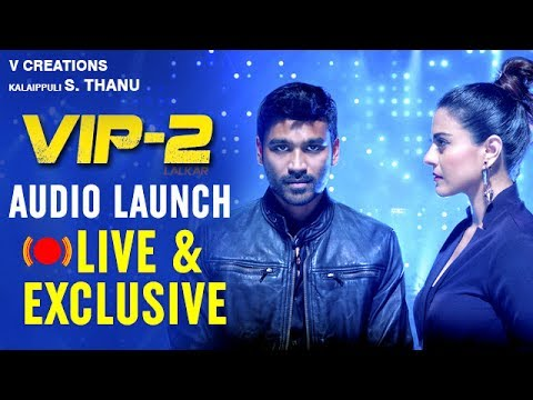 Velai Illa Pattadhaari 2 Audio Launch LIVE | VIP2 Audio Launch Full Event Live Video | Youtube Exclusive Video