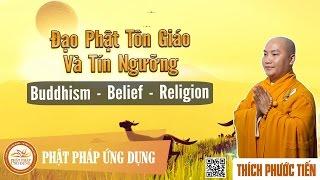 Đạo Phật Tôn Giáo Và Tín Ngưỡng (Buddhism – Belief – Religion) - Thích Phước Tiến English Subtitles