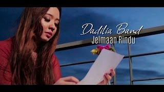 Download Lagu Dadilia Band - Jelmaan Rindu (Official Music Video with Lyric) Mp3