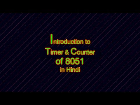 Introduction to timer and counter of 8051 in Hindi (हिन्दी )