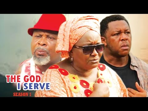 The God I Serve Season 1   - 2017 Latest Nigerian Nollywood Movie