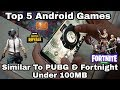 Top 5 Android Games Similar To PUBG & Fortnight Under 100MB