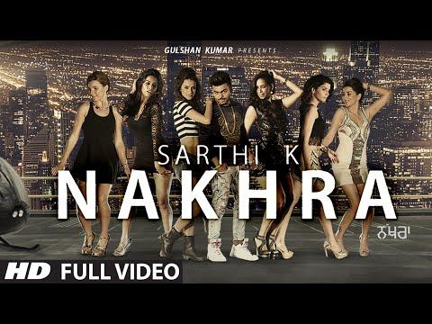 SARTHI K: NAKHRA (Video Song) | Latest Punjabi Son