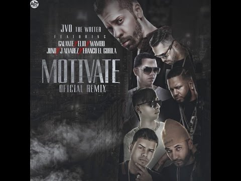 JVO The Writer Ft J Alvarez, Galante, Elio Mafiaboy, Wambo, Juno, Franco El Gorila – Motivate (Official Remix)