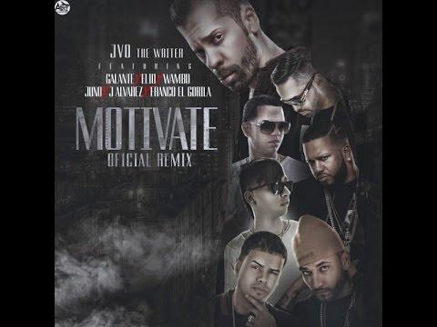 JVO The Writer Ft J Alvarez, Galante, Elio Mafiaboy, Wambo, Juno, Franco El Gorila � Motivate (Official Remix)