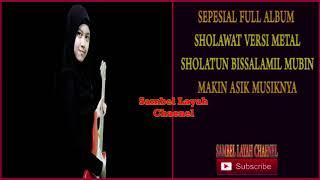 Full Sholawat Versi Metal Spesial Sholatun Bissalamil Mubin
