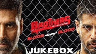 Nonton Brothers   Juke Box   Akshay Kumar   Sidharth Malhotra   Jacqueline Fernandez   Full Song Album Film Subtitle Indonesia Streaming Movie Download