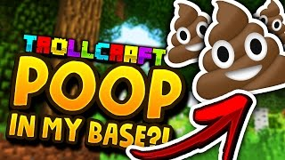 Minecraft: •SOMEONE FILLED MY BASE WITH POOP• - Troll Craft