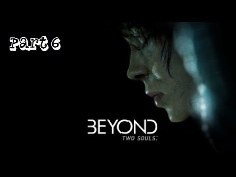 Dr. Crazy Here Delivering A Bouncing Baby Girl! (Beyond Two Souls - Gameplay/Walkthrough - Part 6)