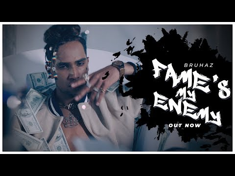 Fame's My Enemy by BRUHAZ
