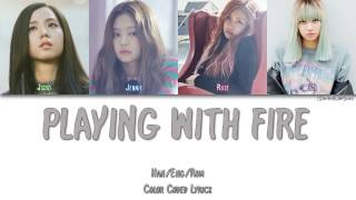 Video BLACKPINK - PLAYING WITH FIRE (불장난) [Color Coded Han Rom Eng] MP3, 3GP, MP4, WEBM, AVI, FLV Mei 2019