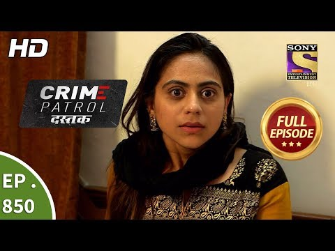 Crime Patrol Dastak - Ep 850 - Full Episode - 27th August, 2018