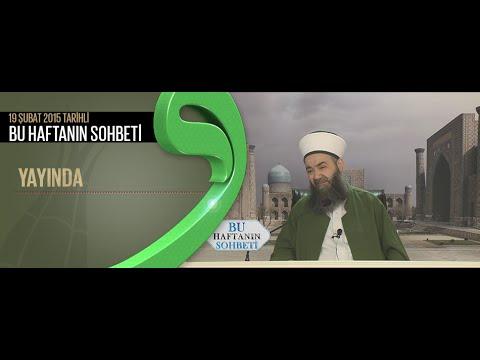 Cübbeli Ahmet Hocaefendi 19 Şubat 2015 Tarihli Bu Haftanın Sohbeti