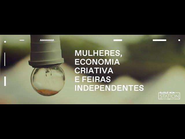 Mulheres, economia criativa e feiras independentes
