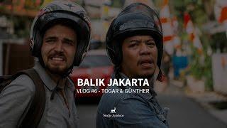 BALIK JAKARTA - VLOG 6: TOGAR & GÜNTHER