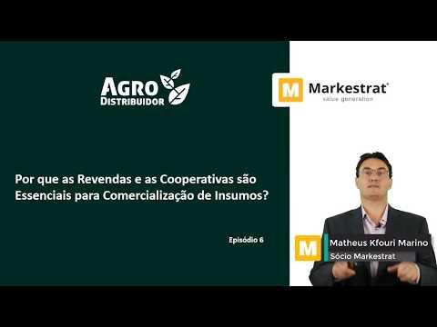 Por que as revendas e as cooperativas são essenciais para a comercialização de insumos? - Ep 6