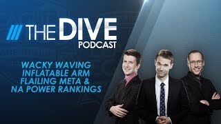 Video The Dive: Wacky Waving Inflatable Arm Flailing Meta & NA Power Rankings (Season 2, Episode 17) MP3, 3GP, MP4, WEBM, AVI, FLV Juni 2018