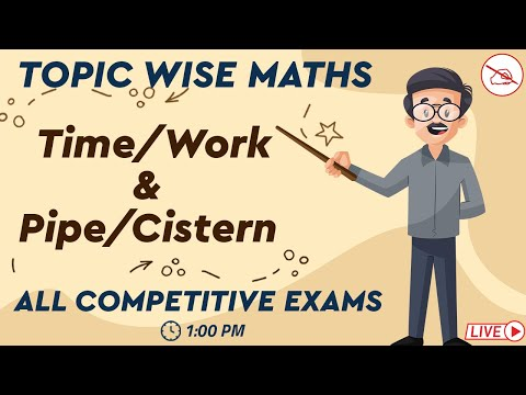 Topic Wise Maths   Time / Work & Pipe / Cistern   All Competitive Exams   Anjan Mahendras   1 pm