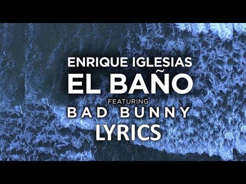 Video Enrique Iglesias - El Baño (Lyrics/Letra) Ft. Bad Bunny download in MP3, 3GP, MP4, WEBM, AVI, FLV January 2017