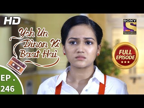 Yeh Un Dinon Ki Baat Hai - Ep 246 - Full Episode - 13th August, 2018