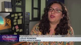 Exploradores - CCTVAL: Espejos ultralivianos, nuevo producto tecnologico