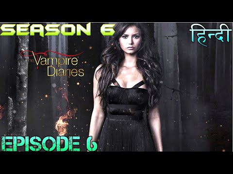 The Vampire Diaries Season 6 Episode 6 Explained Hindi  वैम्पायर डायरीज ELENA CAN'T LOVE ANYMORE