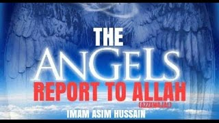Allah-SWT.com The Angels Report To Allah (Azzawajal) | Imam Asim Hussain