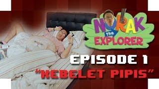 NORAK THE EXPLORER! - Kebelet Pipis Episode 1