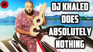 Video DJ Khaled: A Music Producer Who Literally Does Nothing MP3, 3GP, MP4, WEBM, AVI, FLV Mei 2018