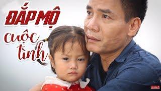 Video Đắp Mộ Cuộc Tình MV Bolero | Phiên Bản bỏ Chồng Con theo Trai MP3, 3GP, MP4, WEBM, AVI, FLV Februari 2018