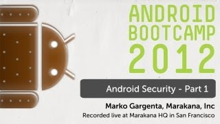 18 - Android Security - Part 1: Android Bootcamp Series 2012