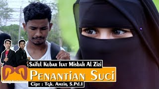 Video Saiful Kubar feat Misbah Al Zizi - Penantian Suci [OFFICIAL VIDEO] #PALAKLIPRODUCTIONS MP3, 3GP, MP4, WEBM, AVI, FLV Juni 2019