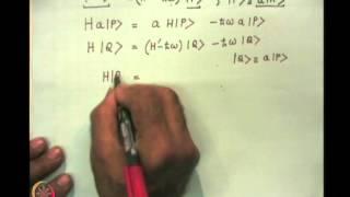 Mod-07 Lec-25 Dirac's Bra And Ket Algebra : The Linear Harmonic Oscillator