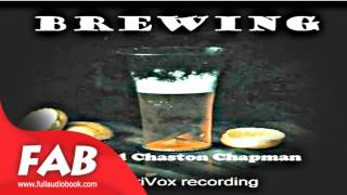 Brewing Full Audiobook by Alfred Chaston CHAPMAN by Crafts & Hobbies Audiobook