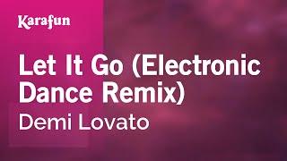 Karaoke Let It Go (Electronic Dance Remix) - Demi Lovato *