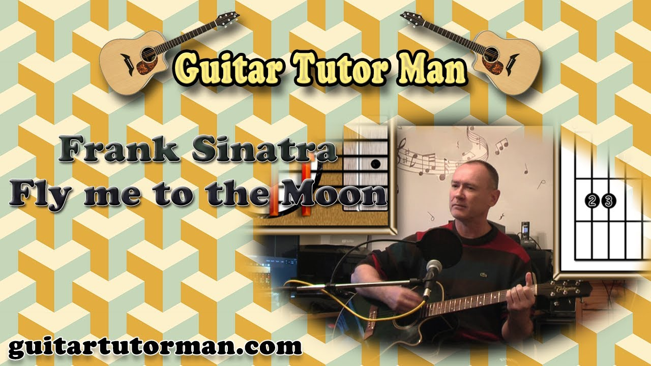 Fly Me To The Moon – Frank Sinatra etc. – Acoustic Guitar Lesson