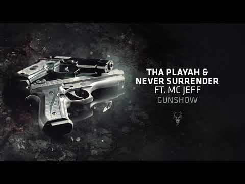Tha Playah & Never Surrender ft. MC Jeff - Gunshow