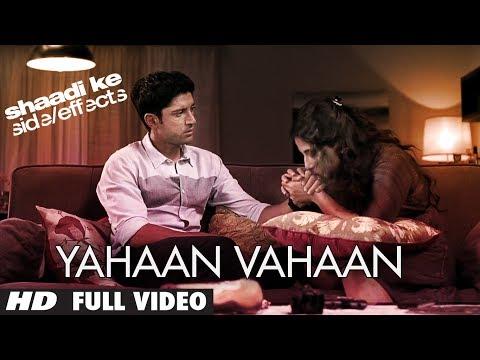 Yahaan Vahaan Full Video Song