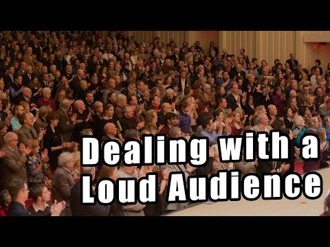Dealing with a Loud Audience