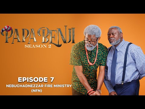 #PapaBenji Season 2: EPISODE 7 (Nebuchadnezzar Fire Network)