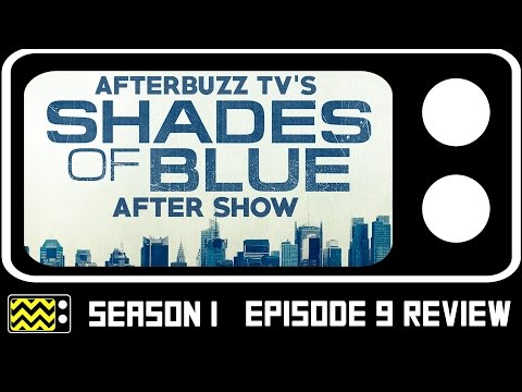 Shades of Blue Season 1 Episode 9 Review & After Show   AfterBuzz TV