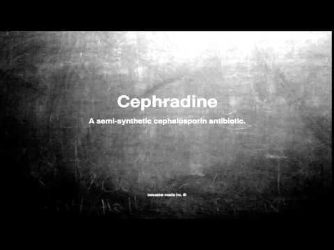 Medical vocabulary: What does Cephradine mean