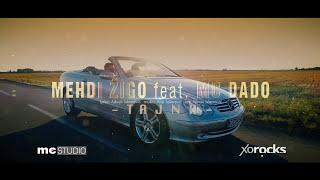 Mehdi Zigo - Tajna (feat. MC Dado)