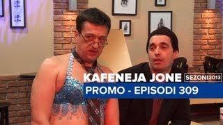 Kafeneja Jone : Promo episodi 309