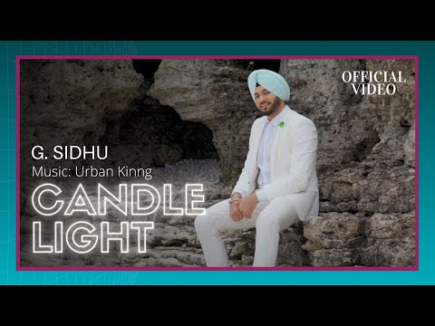 CANDLE LIGHT (Official Video) | G. Sidhu | Urban Kinng | Rupan Bal | Latest Punjabi Songs